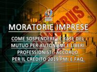 Moratorie imprese danneggiate da Covid 19: Sospensione linee di credito, info mutui e Fondo di garanzia